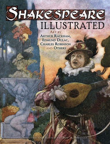 Shakespeare Illustrated: Art by Arthur Rackham, Edmund Dulac, Charles Robinson and Others