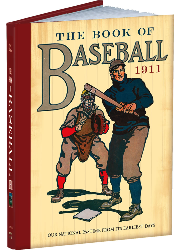The Book of Baseball, 1911: Our National Pastime from Its Earliest Days