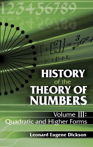 History of the Theory of Numbers, Volume III: Quadratic and Higher Forms