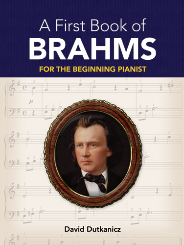 A First Book of Brahms: 26 Arrangements for the Beginning Pianist