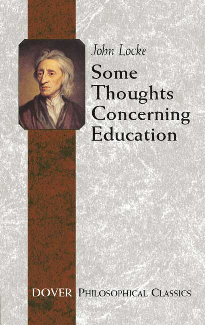 Some Thoughts Concerning Education: (Including Of the Conduct of the Understanding)