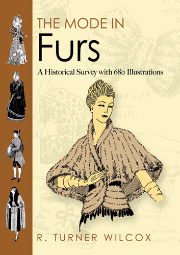 The Mode in Furs: A Historical Survey with 680 Illustrations