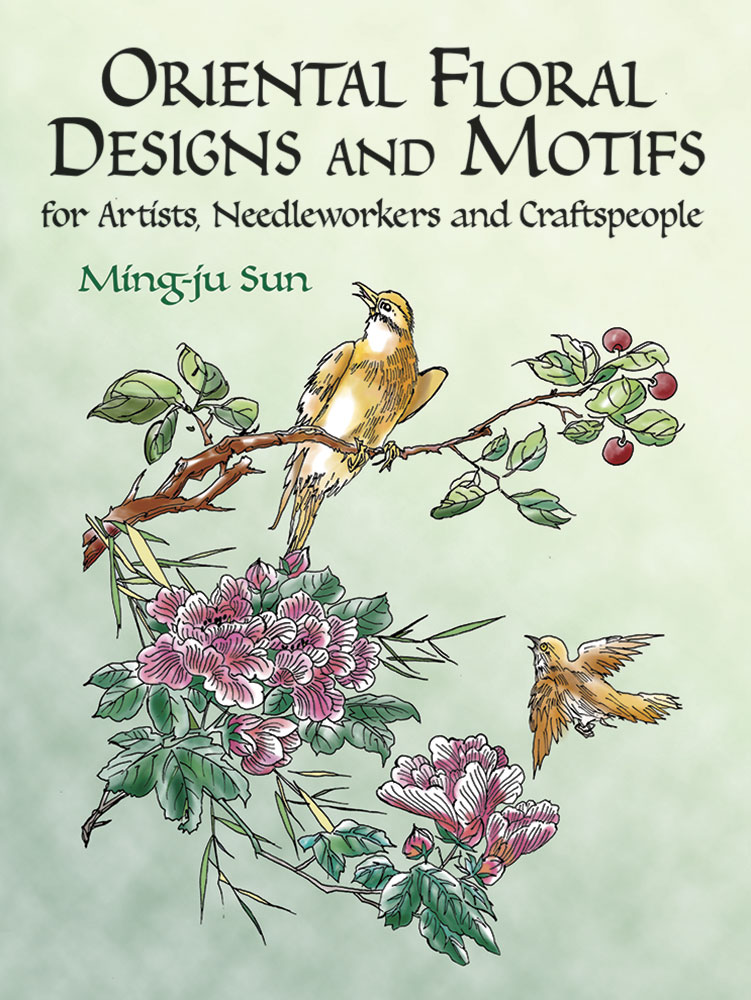 Oriental Floral Designs and Motifs for Artists, Needleworkers and Craftspeople
