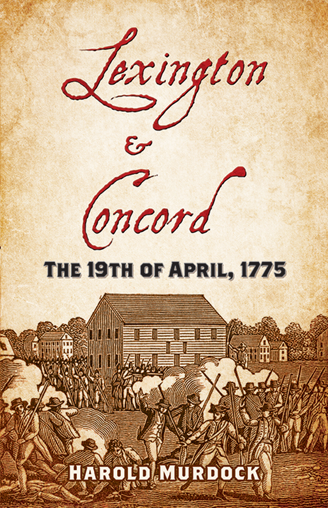 Lexington and Concord: The 19th of April, 1775