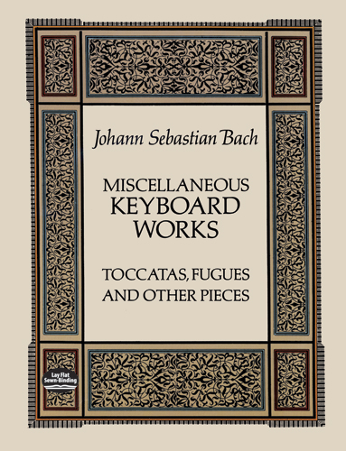 Miscellaneous Keyboard Works: Toccatas, Fugues and Other Pieces