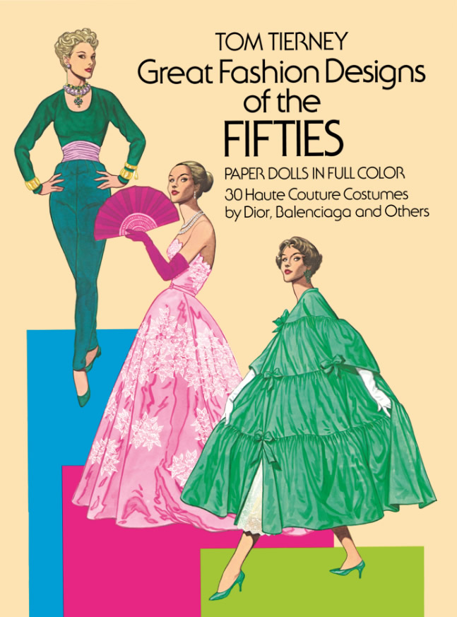 Great Fashion Designs of the Fifties Paper Dolls: 30 Haute Couture Costumes by Dior, Balenciaga and Others