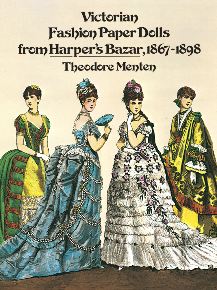 Victorian Fashion Paper Dolls from Harper's Bazar, 1867-1898