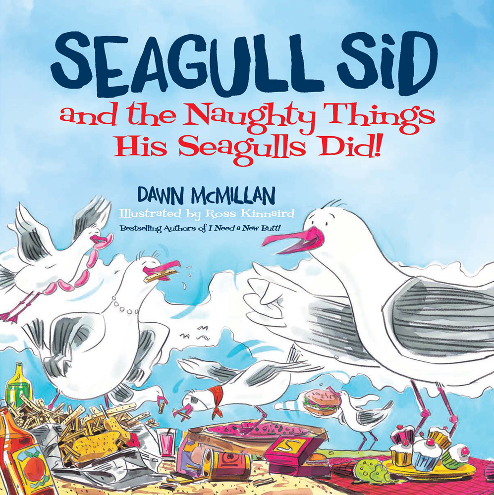 Seagull Sid: and the Naughty Things His Seagulls Did!