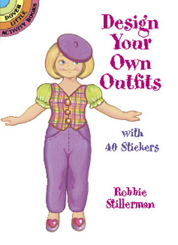 Design Your Own Outfits: With 40 Stickers