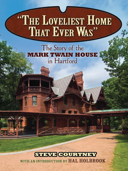"""The Loveliest Home That Ever Was"": The Story of the Mark Twain House in Hartford"
