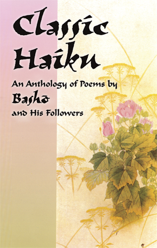 Classic Haiku: An Anthology of Poems by Basho and His Followers (eBook)