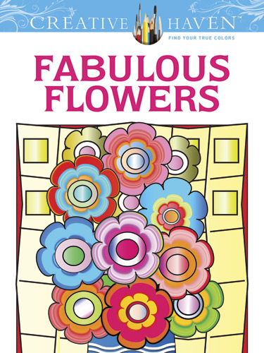Creative Haven Fabulous Flowers Coloring Book