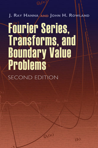 Fourier Series, Transforms, and Boundary Value Problems: Second Edition