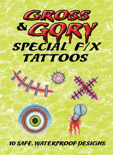 Gross & Gory Special F/X Tattoos