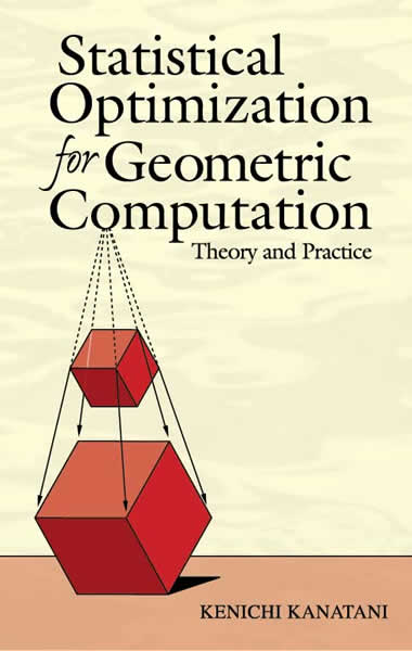 Statistical Optimization for Geometric Computation: Theory and Practice
