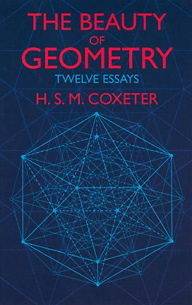 The Beauty of Geometry: Twelve Essays