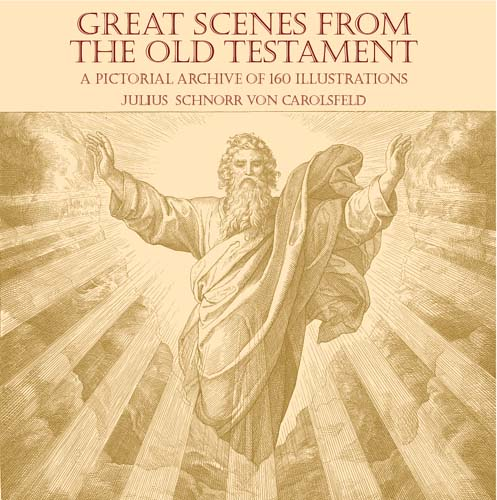 Great Scenes from the Old Testament: A Pictorial Archive of 160 Illustrations