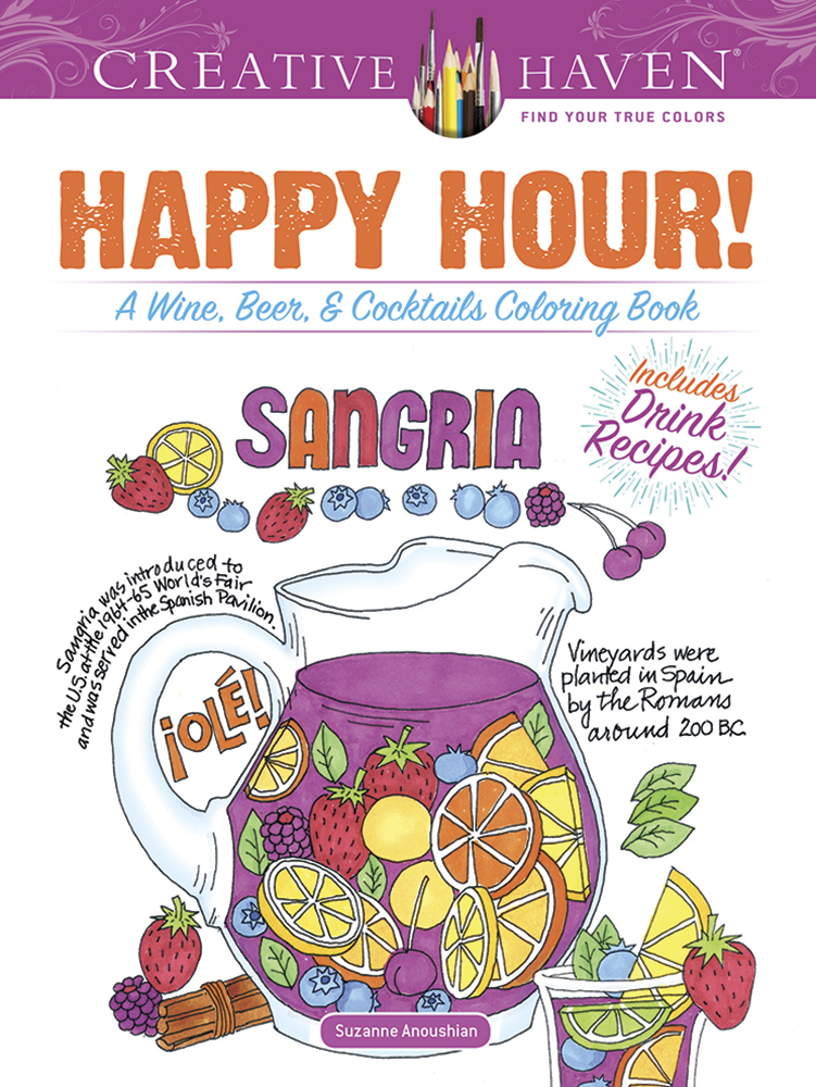 Creative Haven Happy Hour!: A Wine, Beer, and Cocktails Coloring Book