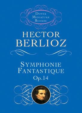 Symphonie Fantastique, Op. 14 (Episode in the Life of an Artist)
