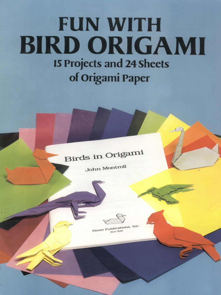 Fun with Bird Origami: 15 Projects and 24 Sheets of Origami Paper