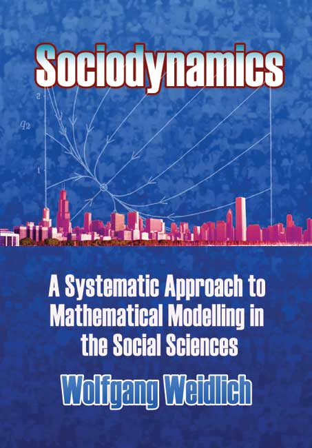 Sociodynamics: A Systematic Approach to Mathematical Modelling in the Social Sciences