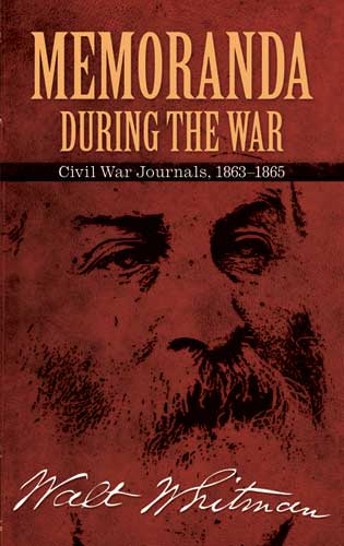 Memoranda During the War: Civil War Journals, 1863-1865