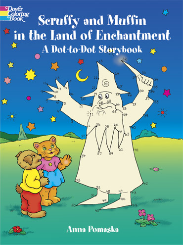 Scruffy and Muffin in the Land of Enchantment: A Dot-to-Dot Storybook