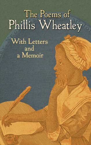The Poems of Phillis Wheatley: With Letters and a Memoir