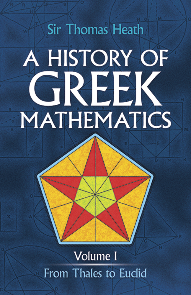 A History of Greek Mathematics, Volume I: From Thales to Euclid