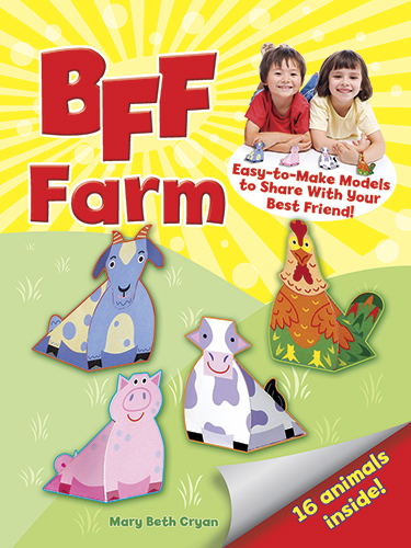 BFF -- Farm: Easy-to-Make Models to Share With Your Best Friend