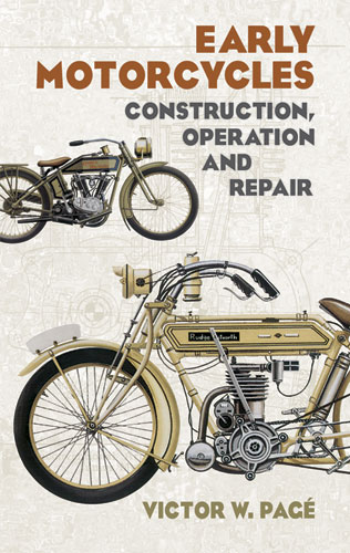 Early Motorcycles: Construction, Operation and Repair