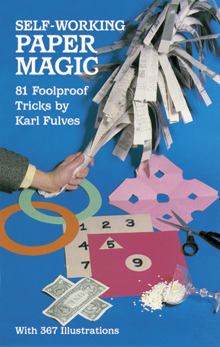 Self-Working Paper Magic: 81 Foolproof Tricks