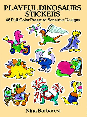 Playful Dinosaurs Stickers: 48 Full-Color Pressure-Sensitive Designs