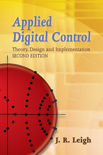 Applied Digital Control: Theory, Design and Implementation. Second Edition