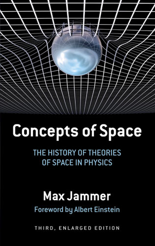 Concepts of Space: The History of Theories of Space in Physics: Third, Enlarged Edition