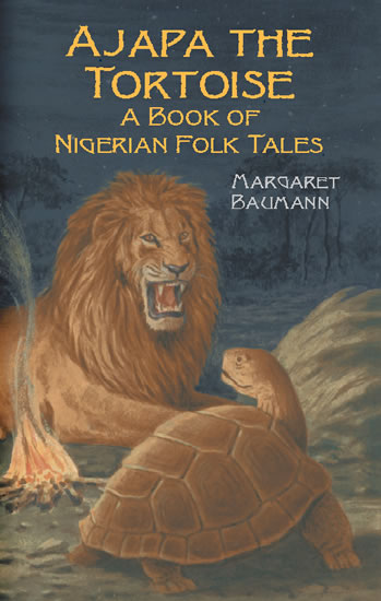 Ajapa the Tortoise: A Book of Nigerian Folk Tales