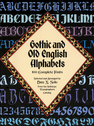 Gothic and Old English Alphabets: 100 Complete Fonts