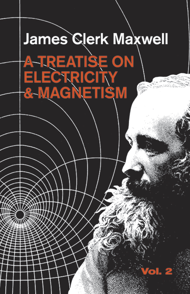 A Treatise on Electricity and Magnetism, Vol. 2