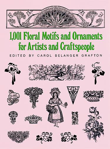 1001 Floral Motifs and Ornaments for Artists and Craftspeople