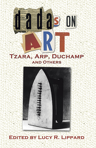 Dadas on Art: Tzara, Arp, Duchamp and Others