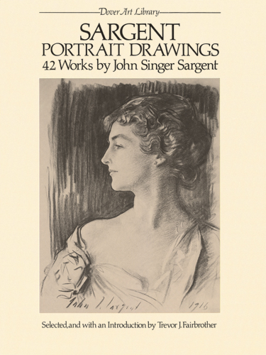 Sargent Portrait Drawings: 42 Works
