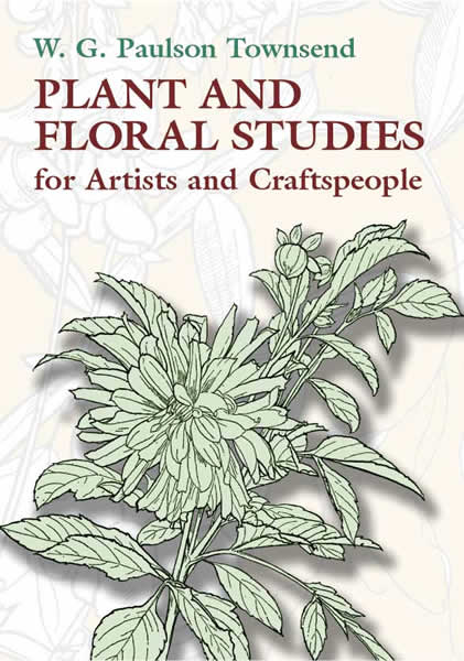 Plant and Floral Studies for Artists and Craftspeople