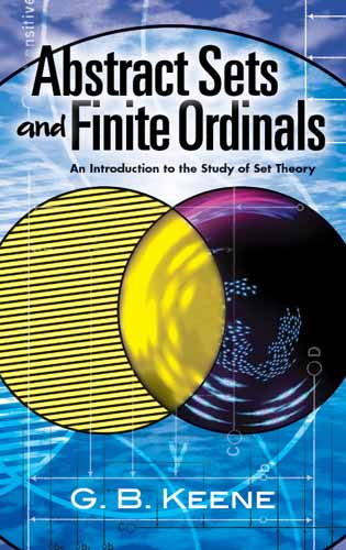 Abstract Sets and Finite Ordinals : An Introduction to the Study of Set Theory