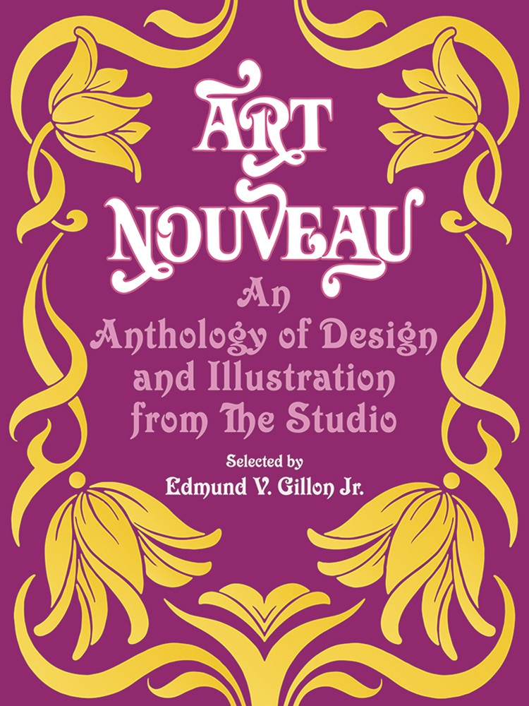"Art Nouveau: An Anthology of Design and Illustration from ""The Studio"""