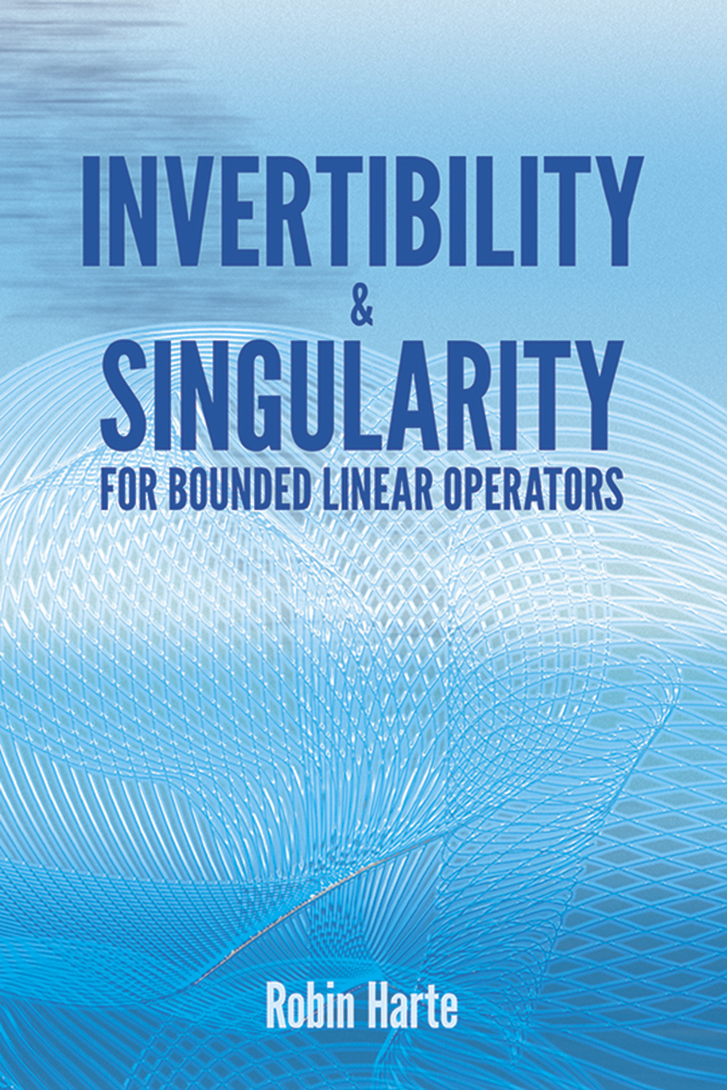 Invertibility and Singularity for Bounded Linear Operators