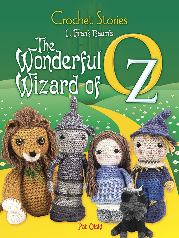 Crochet Stories: L. Frank Baum's The Wonderful Wizard of Oz