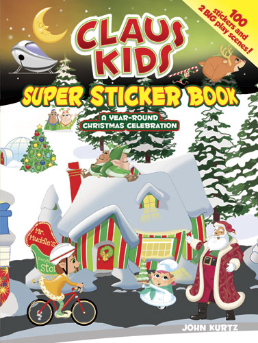 Claus Kids Super Sticker Book: A Year-Round Christmas Celebration
