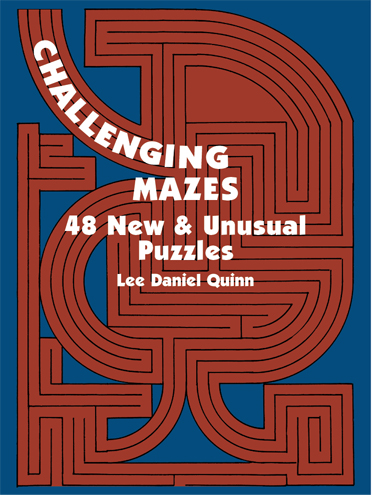 Challenging Mazes: 48 New & Unusual Puzzles