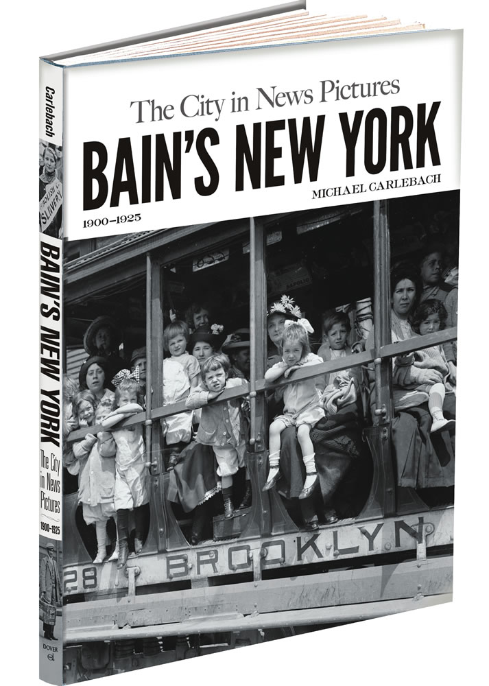 Bain's New York: The City in News Pictures 1900-1925