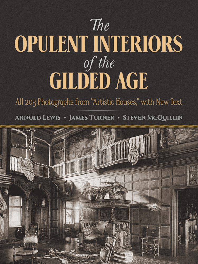 "The Opulent Interiors of the Gilded Age: All 203 Photographs from ""Artistic Houses,"" with New Text"
